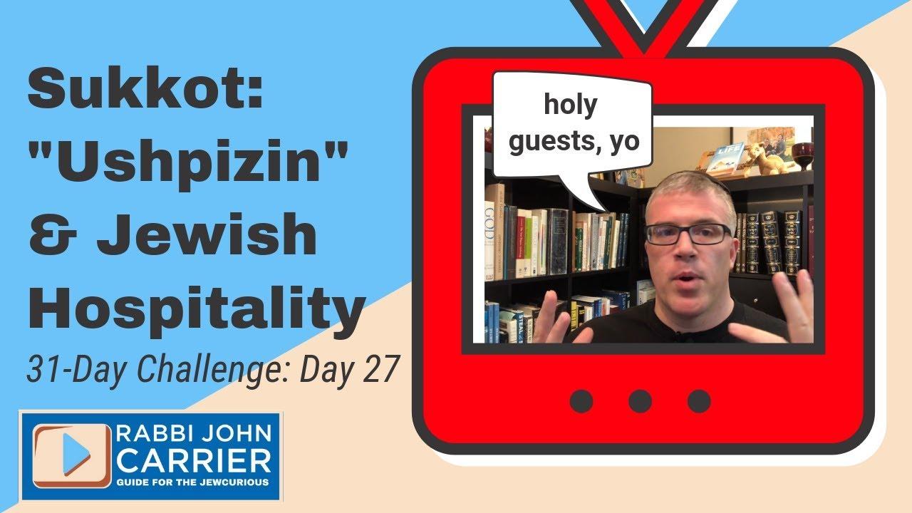 Sukkot: Ushpizin (Guests) & Jewish Hospitality