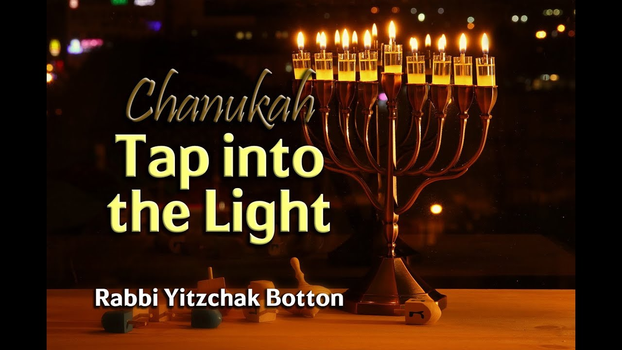 Hannukah: Tap into the Light